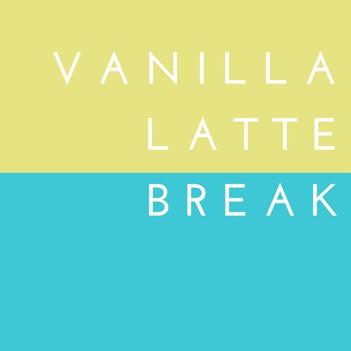 Vanilla Latte Break